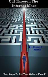 Cut Through The Internet Maze eBook